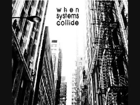 When Systems Collide - Full Album (2013)