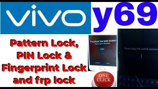 vivo y69 Pattern Lock, PIN Lock & Fingerprint Lock and frp lock remove one click