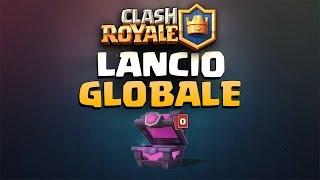 RILASCIO GLOBALE CLASH ROYALE ANNUNCIATO! Android e iOS!