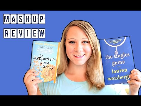 THE HYPONIST'S LOVE STORY BY LIANE MORIARTY & THE SINGLES GAME BY LAUREN WEISENBURGER BOOK REVIEWS