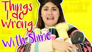 THINGS I DO WRONG WITH SLIME | annoying things I do with slime | Slimeatory #223