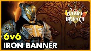 Destiny 2 - Iron Banner 6v6 | Battle Brunch
