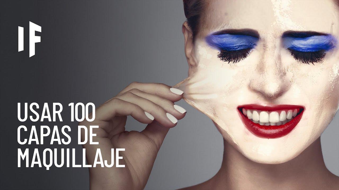 ¿Qué pasaría si usaras 100 capas de maquillaje?