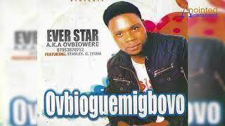 EVER STAR - OVBIOGUEMIGBOVO [BENIN MUSIC]
