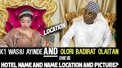 Olori Badirat Olaitan AND k1 wasiu ayinde (HOTEL LOCATION)