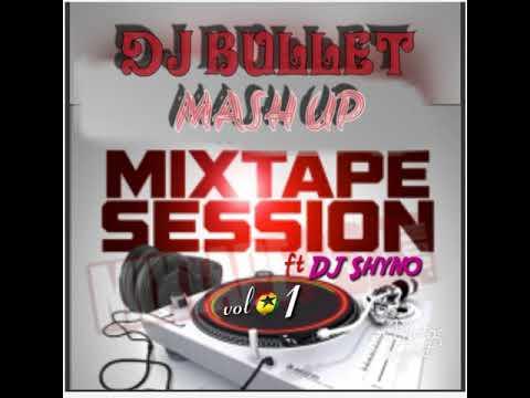DJ Bullet ft DJ Shyno  - Mushup Mixtape vol 1