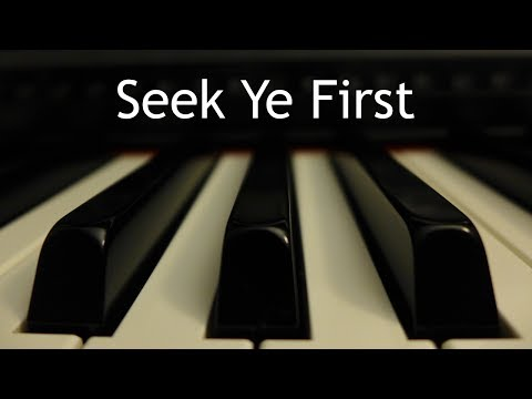 Seek Ye First the Kingdom of God - piano instrumental song with lyrics