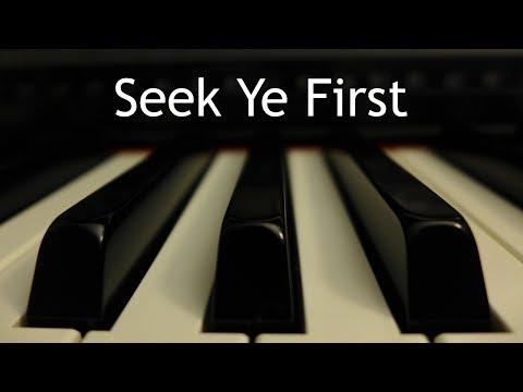 Seek Ye First the Kingdom of God - piano instrumental song with lyrics