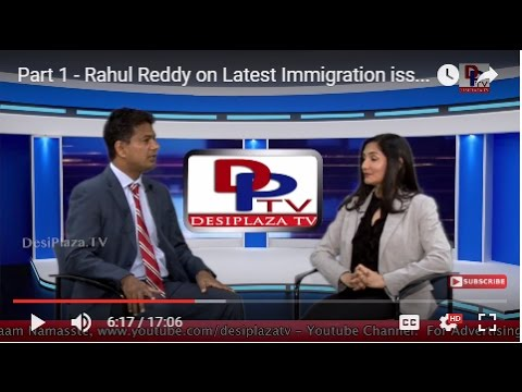 Part 1 - Rahul Reddy  on Latest Immigration issues & Executive order- Jan  30 2017 Host: Khushboo