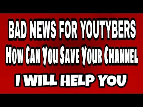 Bad News For New & Old YouTubers You Have Only Month I Will Help You