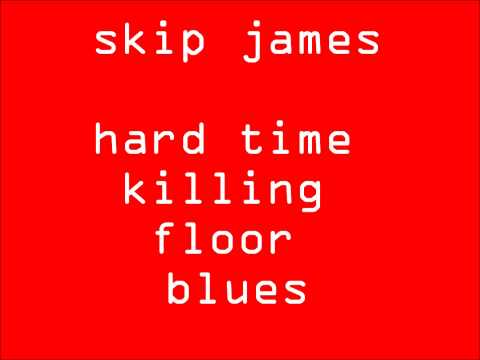 Perfect [fmnt] Skip James   Hard Time Killing Floor Blues HD