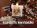 ACUARIO - Espíritu Navideño - Pasado - Presente - Futuro. 2018/2019.