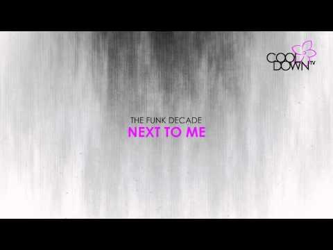 Next To Me - The Funk Decade (Originally Made Famous By Emeli Sandé)