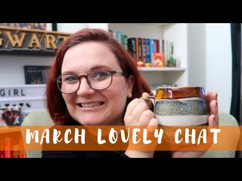 March Lovely Chat | Lauren and the Books