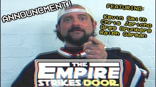 Kevin Smith has a message for YOU! (The Empire Strikes Door)