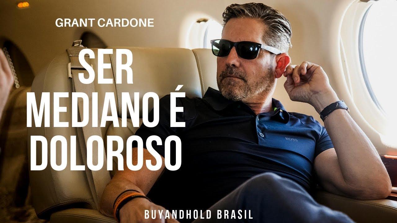 Ser Mediano é Doloroso, com Grant Cardone [Português Legendado]