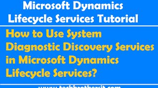 How to Use System Diagnostic Discovery Services in Microsoft Dynamics Lifecycle Services(In this video you will learn how to use System Diagnostic Discovery Service Tool, it also demonstrates step by step process of filling up all the parameters in ..., 2015-02-16T18:05:47.000Z)