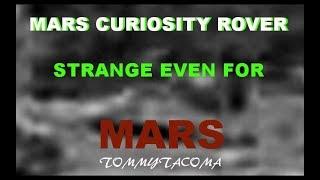 MARS CURIOSITY ROVER STRANGE EVEN FOR MARS