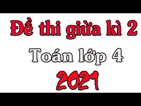 ĐỀ THI GIỮA HỌC KÌ 2 MÔN TOÁN LỚP 4 NĂM 2021 MỚI NHẤT