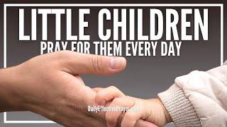 Prayer For Little Children - Little Children Prayer