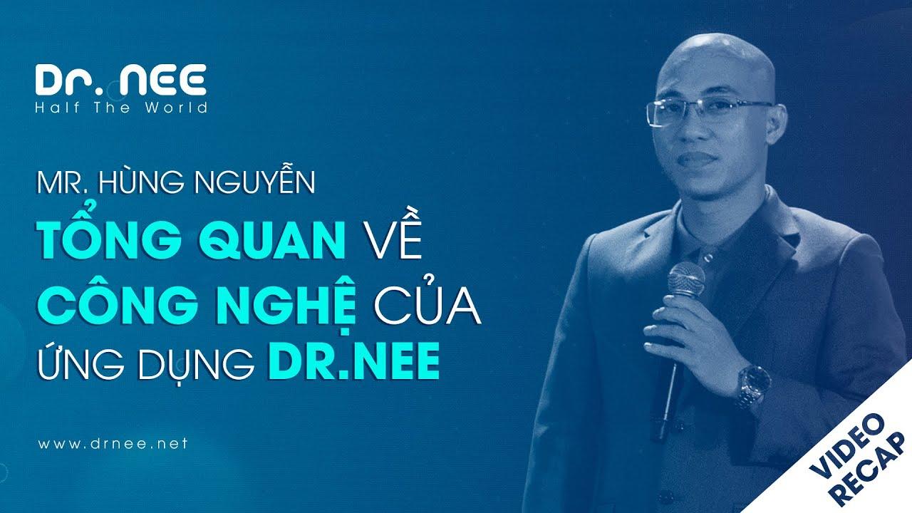 Mr. Hùng Nguyễn – Tổng quan về công nghệ của ứng dụng Dr.NEE | Dr.NEE