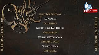 GUGUN BLUES SHELTER - FULL ALBUM SELF TITLED (2010)