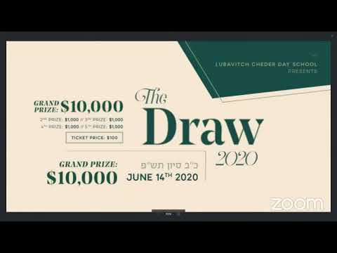 The Draw 2020 - Lubavitch Cheder Day School | 22 Sivan 5780 - June 14 2020