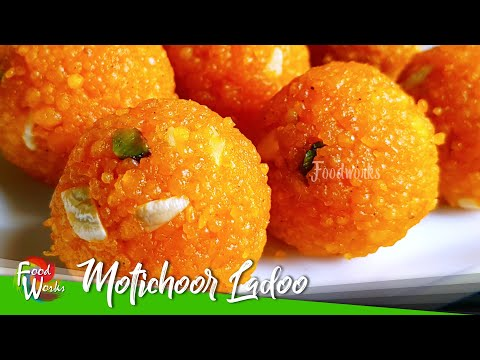Motichoor Ladoo Recipe | How To Make Motichur Ladoo | Perfect Laddu | Indian Sweets | Foodworks