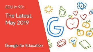 EDU in 90: The Latest, May 2019