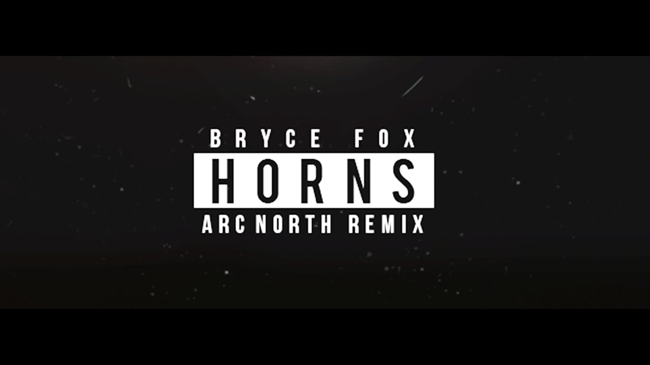 Download Bryce Fox - Horns (Arc North Remix) (Official Audio)