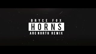 Bryce Fox - Horns (Arc North Remix) mp3