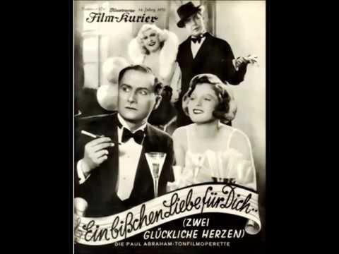 Paul Abraham Spielfilm: Ein bisschen Liebe für dich 1932 (volle Länge)