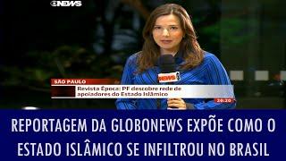 Reportagem da GloboNews expõe como o Estado Islâmico se infiltrou no Brasil