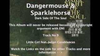 Dangermouse & Sparklehorse feat. Julian Casablancas - Little Girl