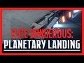 ✔ Elite: Dangerous - Planetary Landing Tutorial