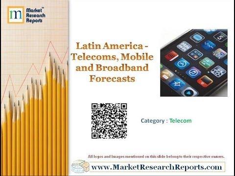 Latin America - Telecoms, Mobile and Broadband Forecasts
