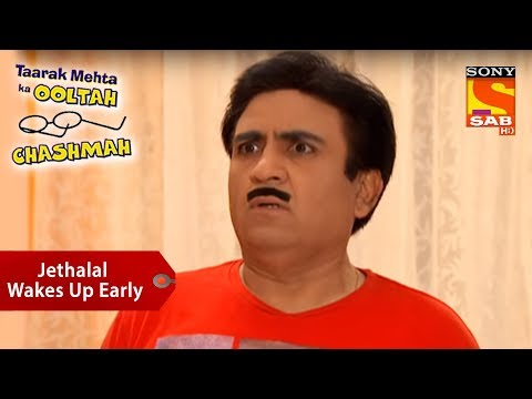 Jethalal Wakes Up Early | Taarak Mehta Ka Ooltah Chashmah