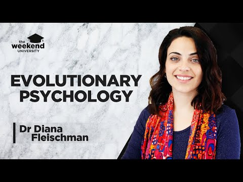 Evolutionary Psychology: An Introduction - Dr Diana Fleischman