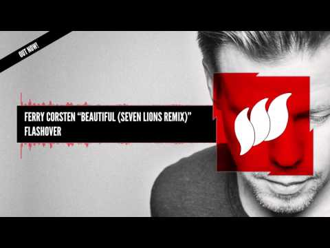 Ferry Corsten  Beautiful Seven Lions Remix Extended OUT NOW