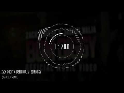 Zack Knight X Jasmin Walia - Bom Diggy (T.A.R.U.N Remix)