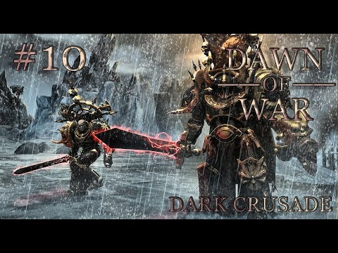 Dawn of War - Dark Crusade. Part 10 - Defeating Necrons. Chaos Space Marines. (Hard)