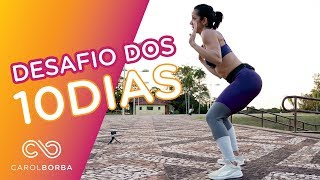 Desafio dos 10 dias para Perder MEDIDAS! - Carol Borba