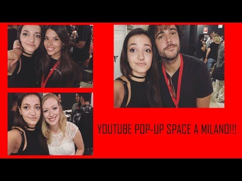 Youtube Pop-Up Space a Milano con Cleo Toms, Adriana Spink, Willwoosh e tanti altri ❤️ || EleOrly
