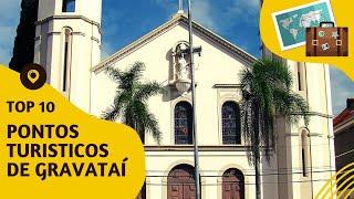 10 pontos turisticos mais visitados de Gravataí