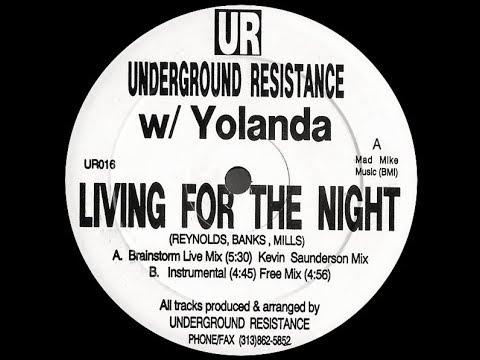 Underground Resistance w/ Yolanda - Living For The Night ( Kevin Saunderson Mix )