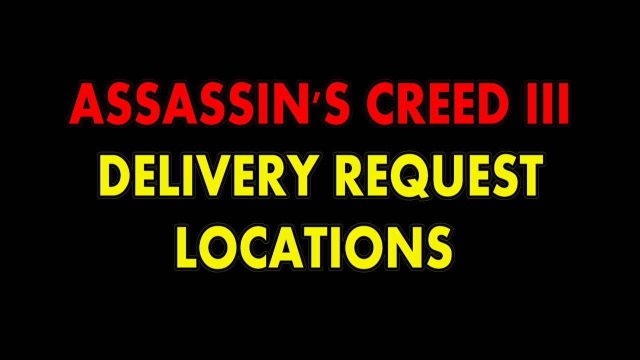 in's Creed 3 - Delivery Request Locations - YouTube on