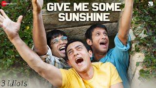 Give Me Some Sunshine - 3 Idiots | Aamir Khan, Madhavan, Sharman J | Suraj Jagan | Shantanu Moitra