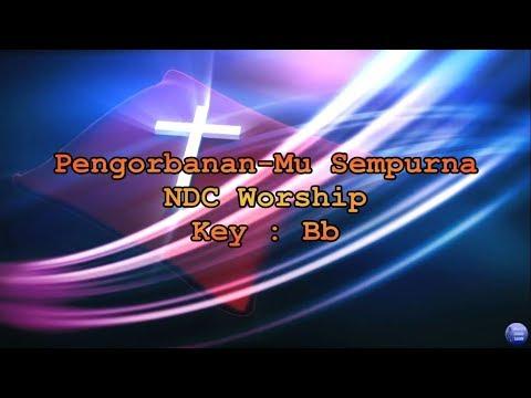 Pengorbanan-Mu Sempurna - NDC Worship (Lyric and Chord)