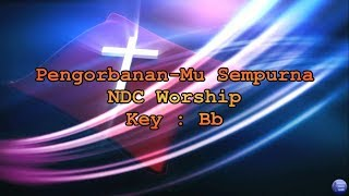 Pengorbanan-mu Sempurna - Ndc Worship  Lyric And Chord