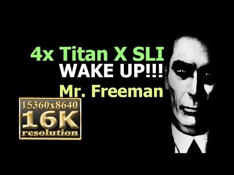 Half-Life 2 Titan X SLI 16K gameplay - 4x Titan X SLI HL2 16k resolution